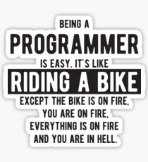 Being a programmer is easy. It's like riding a bike - Funny Programming Jokes - Light Color Sticker