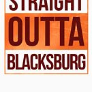 Straight Outta Blacksburg by canossagraphics