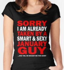 sorry i am already taken by a smart sexy january guy and yes he bought me this shirt Women's Fitted Scoop T-Shirt