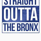 Straight Outta The Bronx by canossagraphics