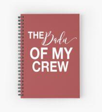 The Badu Of My Crew Spiral Notebook