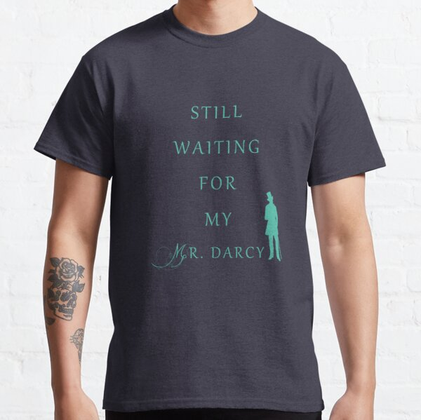 Waiting for My Darcy - Green Classic T-Shirt