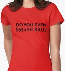 Do You Even Smash Bro? Women's Fitted T-Shirt