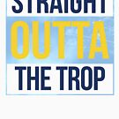 Straight Outta The Trop by canossagraphics