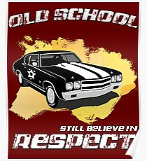 Old School Still Believe In Respect, Classic, Retro Vintage Car Poster