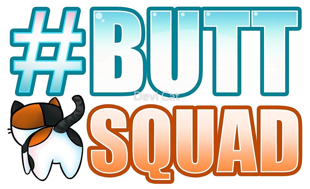 #ButtSquad by devicatoutlet