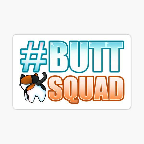 #ButtSquad Sticker