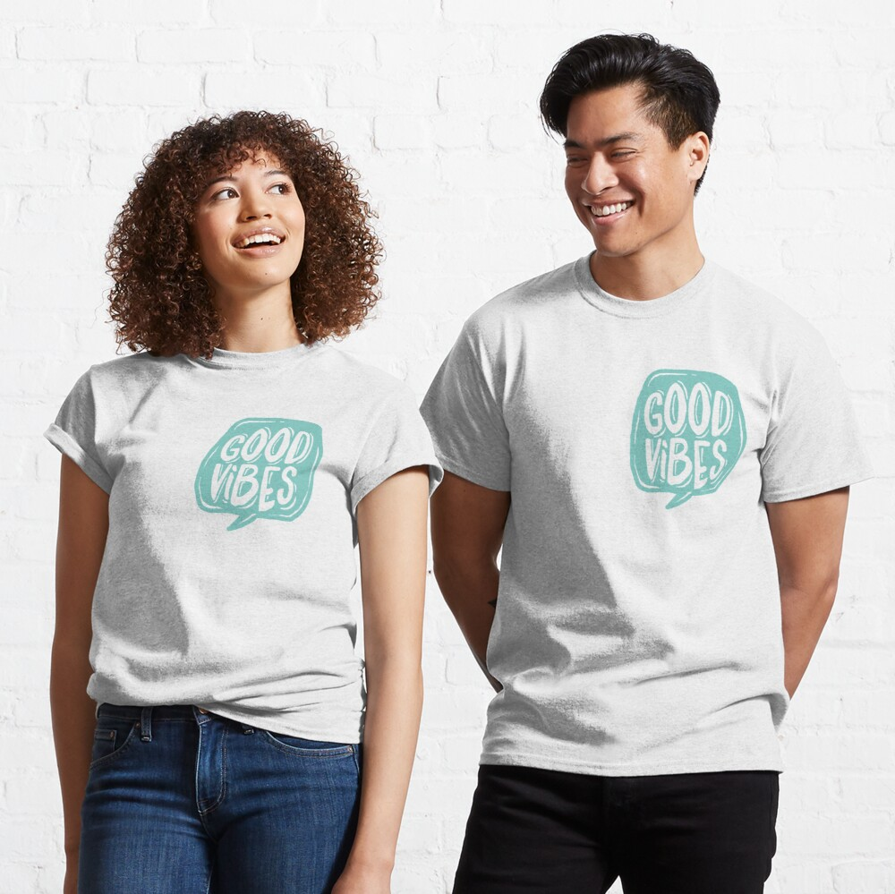 Good Vibes - Turquoise and white Classic T-Shirt