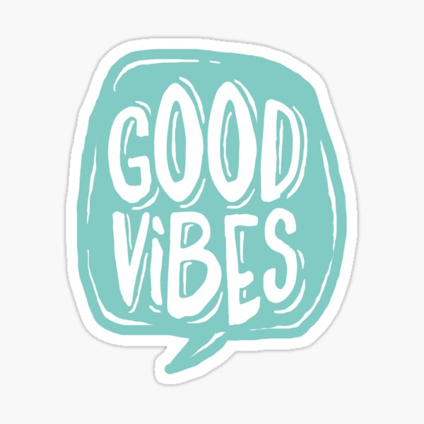 Good Vibes - Turquoise and white Sticker
