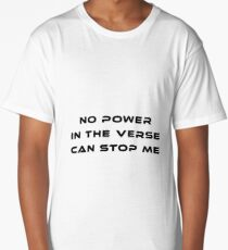 No Power in the Verse Can Stop Me Long T-Shirt