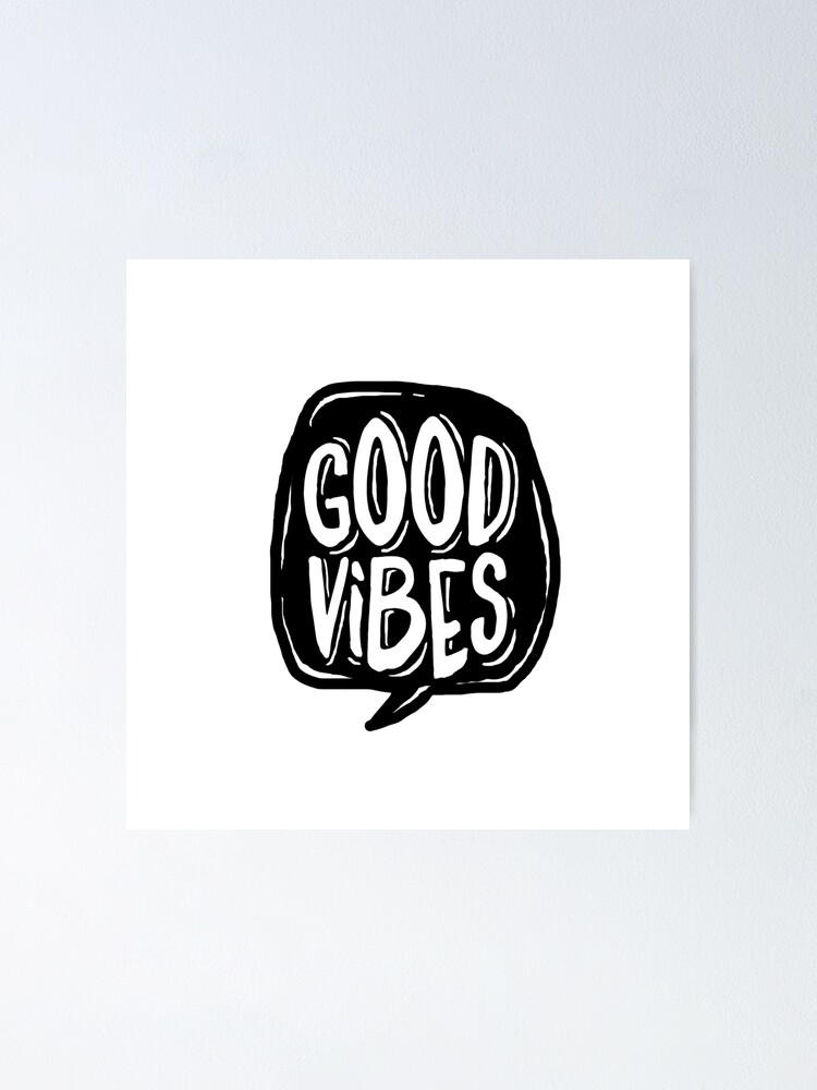 Alternate view of Good Vibes - Black and White Poster