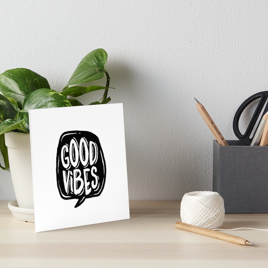 Good Vibes - Black and White Art Board Print