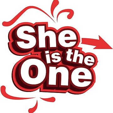 She is the one by Tshirt-Nation