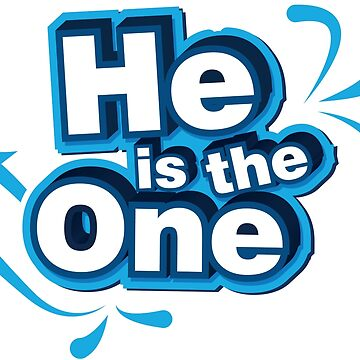 He is the one by Tshirt-Nation