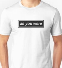 'as you were' Unisex T-Shirt