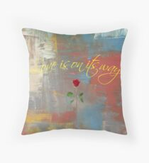 Love Is On Its way encouraging romantic digital design Throw Pillow