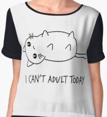 I can't adult today - shirt phone and ipad case Chiffon Top