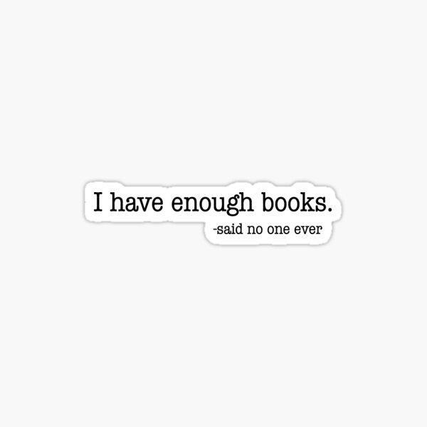 ENOUGH BOOKS Sticker