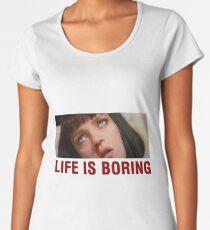 Life is boring (Pulp Fiction) - shirt phone and ipad case Women's Premium T-Shirt