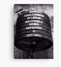 Being Challenged Is Inevitable - Being Defeated Is Optional Canvas Print
