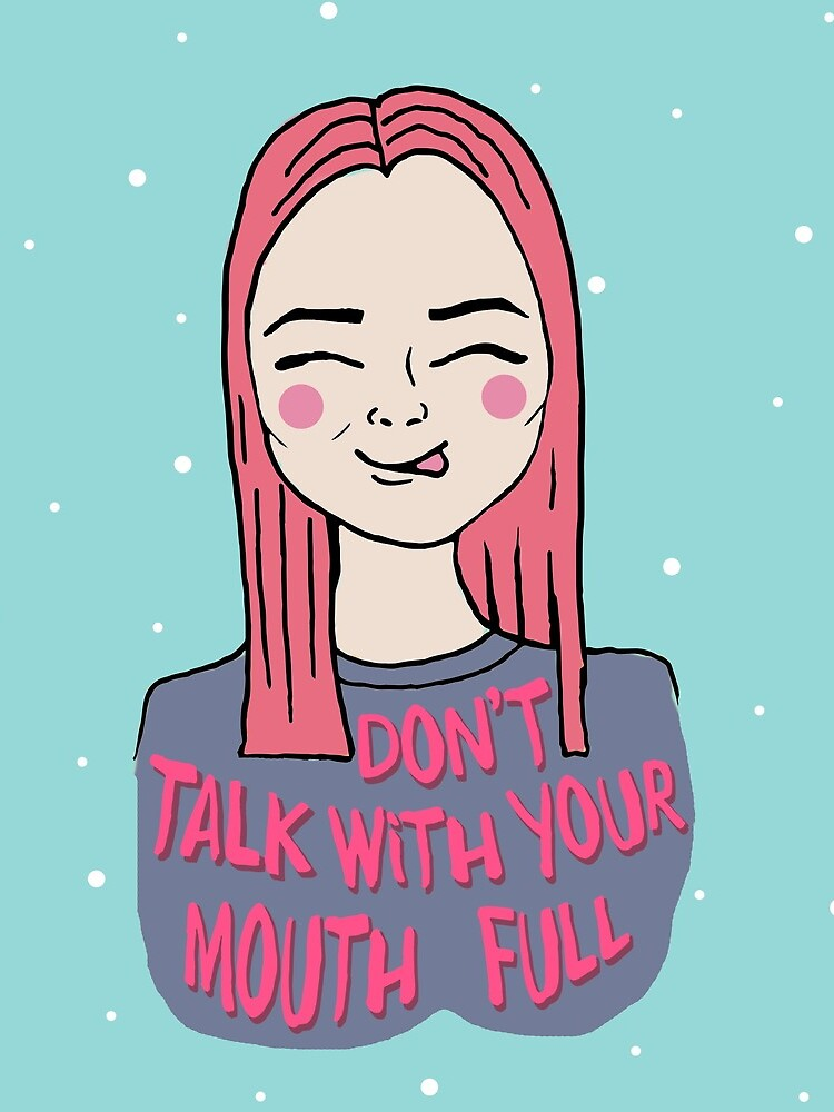 Don't talk with your mouth full - Pattern  by mirunasfia