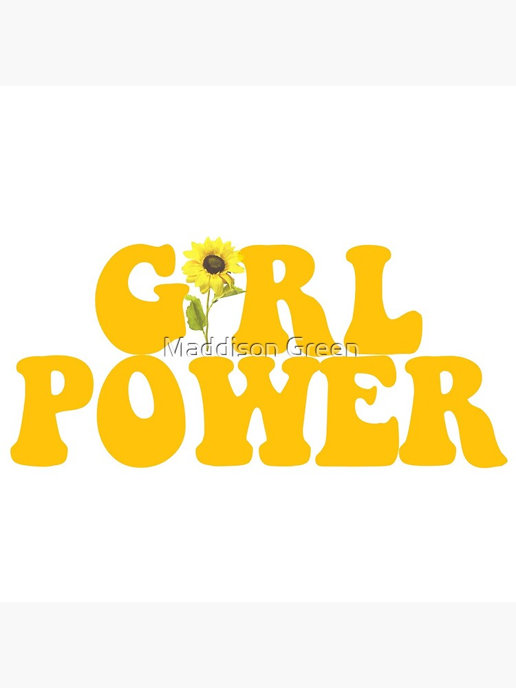 GIRL POWER - Style 2  by maddisonegreen