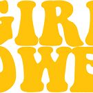 GIRL POWER - Style 3  by Maddison Green