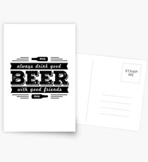 Always Drink Good BEER With Good Friends Postcards