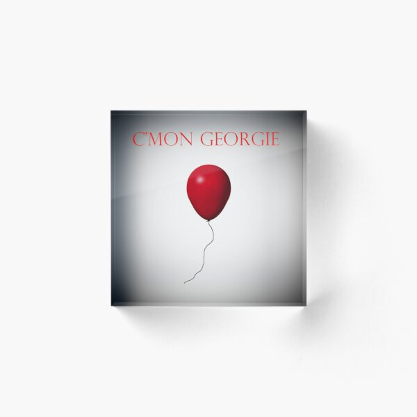 C'Mon Georgie - It Acrylic Block