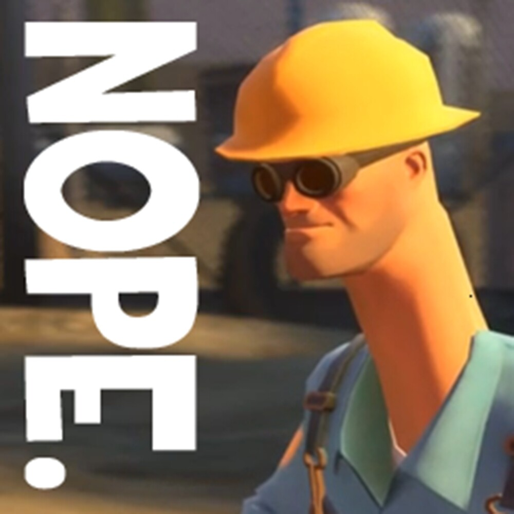 Quot Tf2 Nope Engineer Funny Quot By Endgameendeavor Redbubble