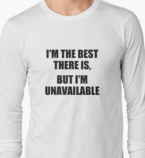 I'm the Best Long Sleeve T-Shirt