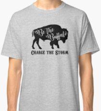 Sei der Büffel - Lade den Sturm auf Classic T-Shirt