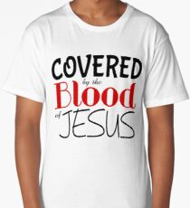 Christian Prophetic Spiritual Warfare COVERED BY BLOOD OF JESUS Long T-Shirt