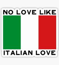 No Love Like Italian Love Sticker