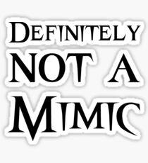 Definitely Not a Mimic Sticker