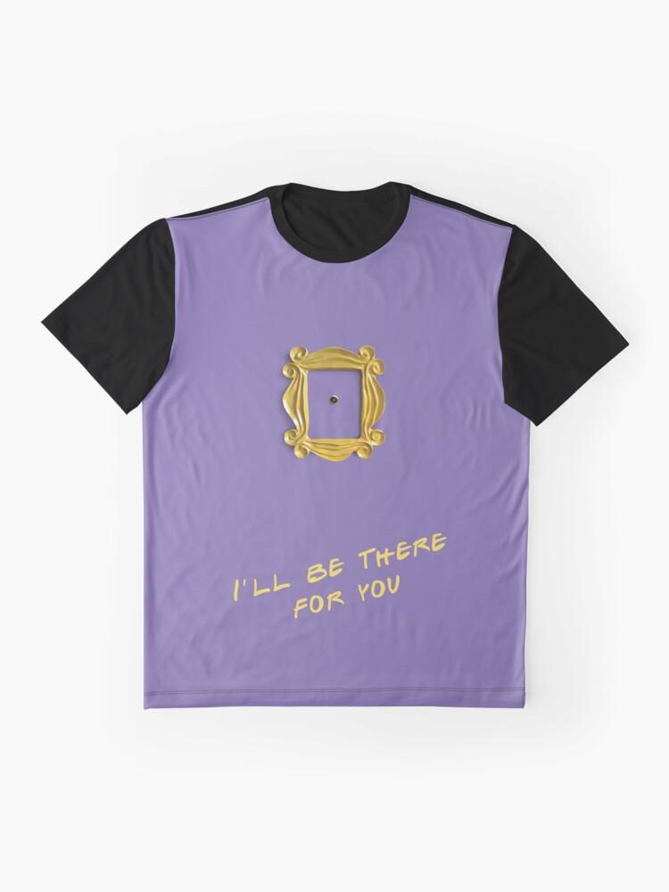 Alternative Ansicht von Ich werde für dich da sein Grafik T-Shirt