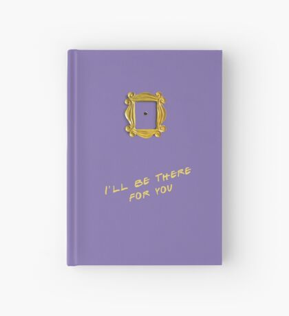I'll be there for you Hardcover Journal