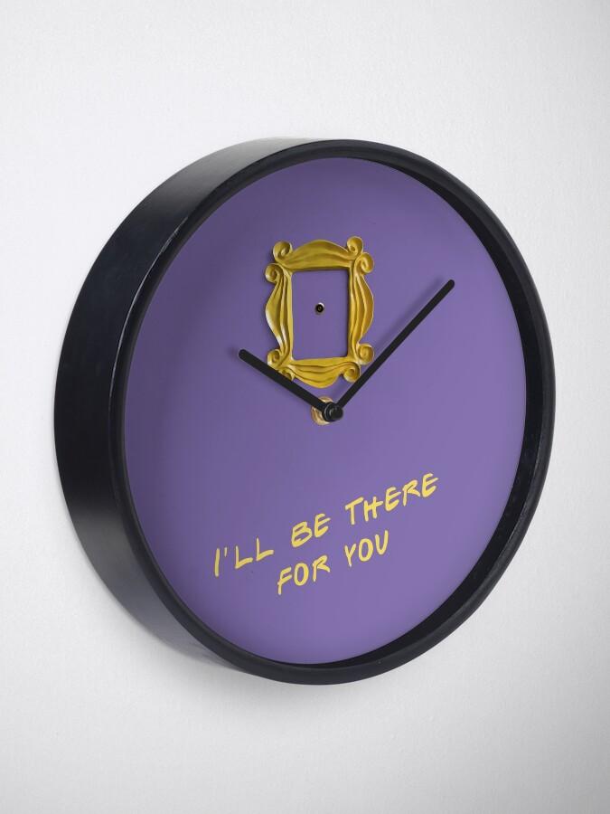 Alternative Ansicht von Ich werde für dich da sein Uhr