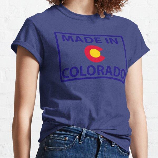 Made in Colorado - Colorado made  Classic T-Shirt