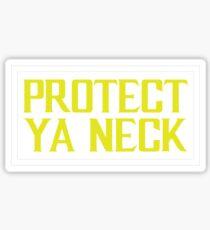 Protect Ya Neck Design Sticker