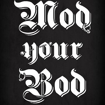 Mod your Bod by redrockit