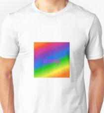 Irony. T-Shirt