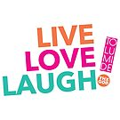Live Love Laugh #TolumiDE by TolumiDE