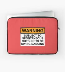 WARNING: SUBJECT TO SPONTANEOUS OUTBURSTS OF SWING DANCING Laptop Sleeve