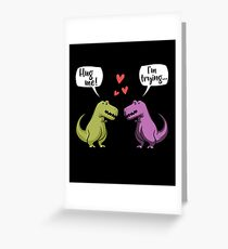 Hug Me I'm Trying Cute Funny T-Rex Dinosaur Cartoon Greeting Card