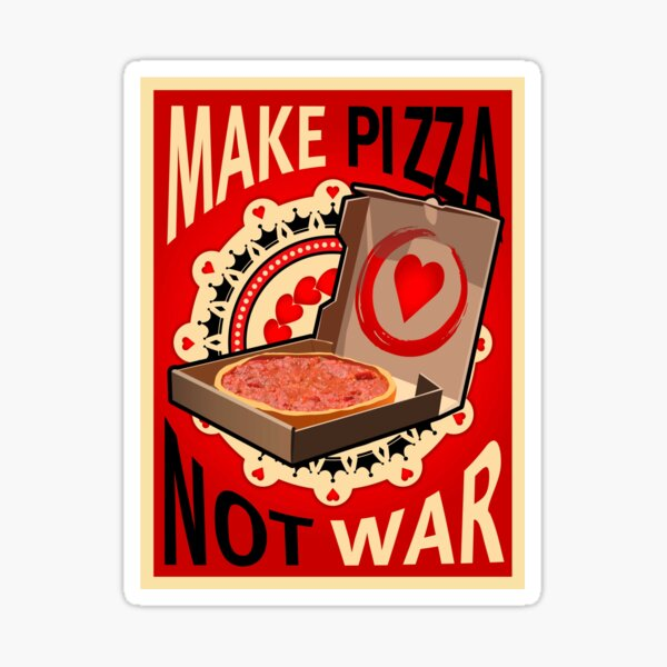 Make pizza not war Sticker