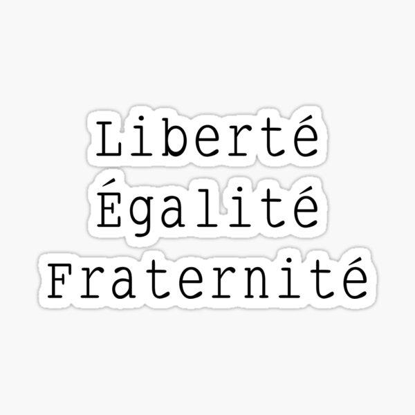 Liberté Égalité Fraternité  Sticker