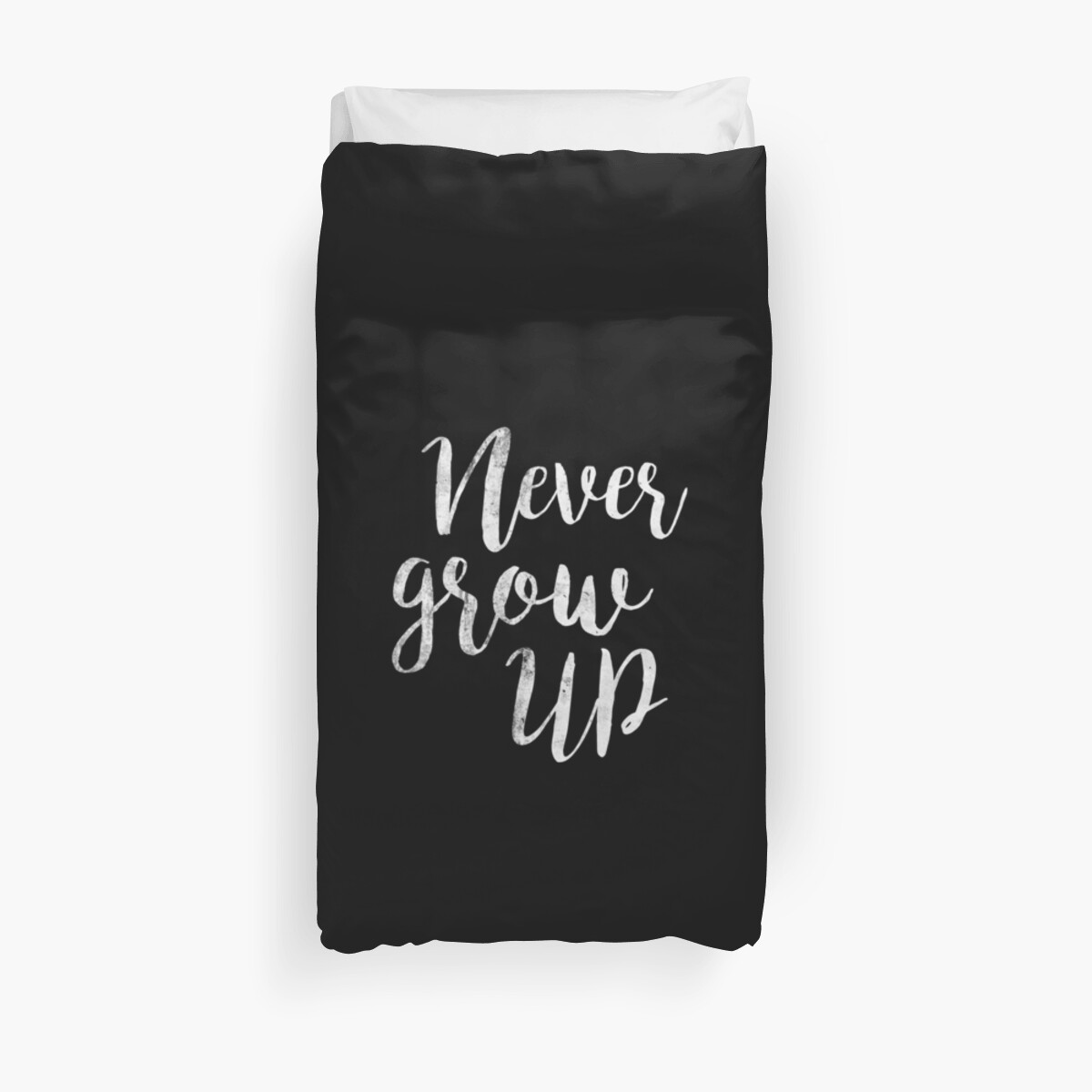 Never Grow Up Peter Pan Movie Quote Duvet Covers By Koovox
