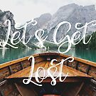 Live the Adventure - Lets Get Lost by TravelDream