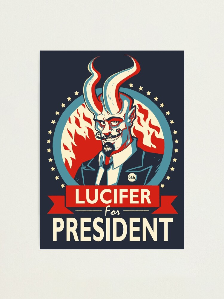 Alternate view of Lucifer For President! Photographic Print